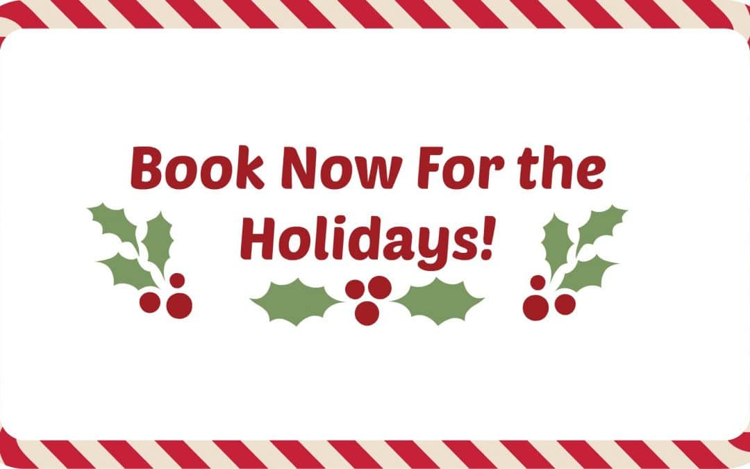 Don't Forget to Book Early For Holiday Services!